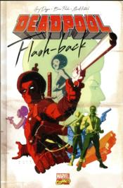 Vente livre :  Deadpool ; flashbacks  - Brian Posehn - Gerry Duggan - Scott Koblish