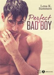 Vente livre :  Perfect bad boy  - Summers Lena K. - Summers Lena K. - Summers Lena K. - Lena K. Summers