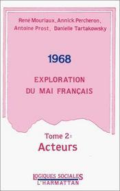 1968 ; exploration du mai français t.2 ; acteurs - Intérieur - Format classique