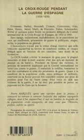 La Croix Rouge Pendant La Guerre D'Espagne 1936-1939 ; Les Missionnaires De L'Humanitaire - 4ème de couverture - Format classique