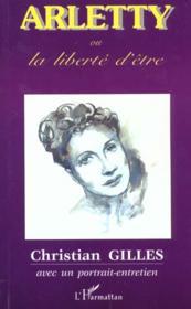 Arletty Ou La Liberte D'Etre - Couverture - Format classique