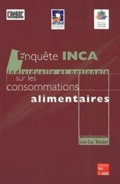 Enquête INCA ; enquête individuelle et nationale sur les consommations alimentaires - Couverture - Format classique