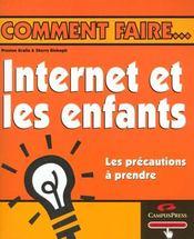 Internet Et Vos Enfants ; Comment Faire - Intérieur - Format classique
