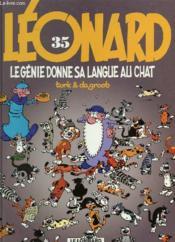 Léonard T.35 ; Le Génie Donne Sa Langue Au Chat - Couverture - Format classique