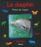 Le dauphin : prince des vagues - Intérieur - Format classique