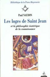 Les loges de saint jean et la philosophie esoterique de la connaissance - Intérieur - Format classique