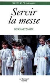 Servir La Messe - Serviteurs De La Lumiere - Couverture - Format classique