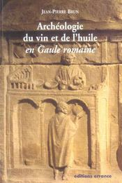 Archeologie Du Vin Et De L'Huile En Gaule Romaine - Intérieur - Format classique