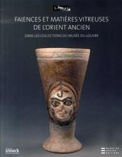 Faiences et matieres de l'Orient ancien collection du Louvre - Intérieur - Format classique