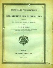 DICTIONNAIRE TOPOGRAPHIQUE DU DÉPARTEMENT... comprenant les noms de lieu anciens et modernes... HAUTES-ALPES - Intérieur - Format classique