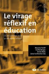 Le virage réflexif en éducation ; ou en sommes-nous 30 ans apres Schön ? - Couverture - Format classique