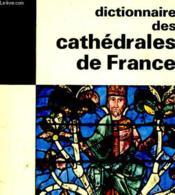 Dictionnaire Des Cathedrales De France - Couverture - Format classique