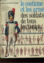 Le Costume Et Les Armes Des Soldats De Tous Les Temples - 2 - De Frederic Ii A Nos Jours - Couverture - Format classique