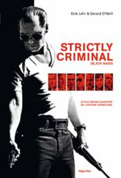 Vente livre :  Strictly criminal  - Dick Lehr - Gerard O'Neill