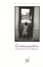 Quartiers populaires ; l'école et les familles - Couverture - Format classique