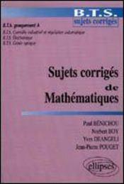 Sujets Corriges De Mathematiques Bts Groupement A - Intérieur - Format classique