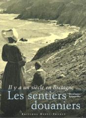 Il Y A Un Siecle En Bretagne... Les Sentiers Douaniers - Couverture - Format classique