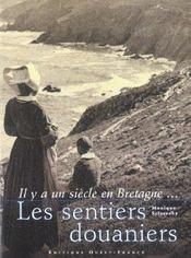 Il Y A Un Siecle En Bretagne... Les Sentiers Douaniers - Intérieur - Format classique
