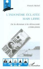 L'Indonesie Eclatee Mais Libre ; De La Dictature A La Democratie 1998-2000 - Intérieur - Format classique