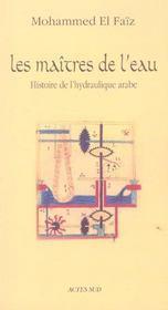 Les Maitre De L'Eau, Histoire De L'Hydraulique Arabe - Intérieur - Format classique