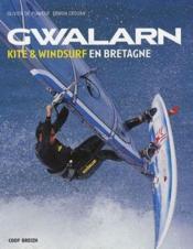 Gwalarn : kite et windsurf en bretagne - Couverture - Format classique