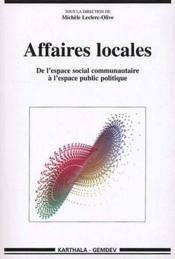 Affaires locales ; de l'espace social communautaire a l'espace public politique - Couverture - Format classique