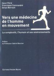 Vers Une Medecine De L'Homme En Mouvement ; La Complexite, L'Humain Et Ses Environnements - Intérieur - Format classique