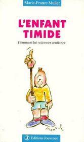 Enfant timide t.12 ; comment lui redonner confiance - Couverture - Format classique