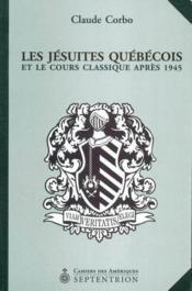 Les jésuites québécois et le cours classique après 1945 - Couverture - Format classique