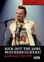 Kick out the jams, motherfuckers! punk rock, 1969-1978 - Couverture - Format classique