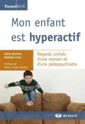 Mon enfant est hyperactif ; regards croisés d'une maman et d'une pédopsychiatre - Couverture - Format classique