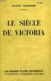 Le Siecle De Victoria. - Couverture - Format classique