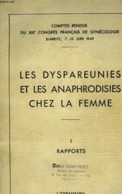 Les Dyspareunies Et Les Anaphrodisies Ches Les Femmes - I - Rapports - Couverture - Format classique
