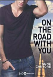 Vente livre :  On the road with you  - Anne Cantore
