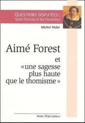 Aimé Forest et « une sagesse plus haute que le thomisme » - Couverture - Format classique