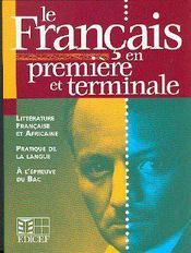 Le Francais En Premiere Et Terminale - Intérieur - Format classique