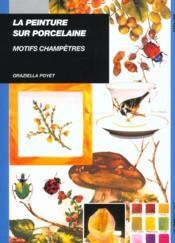 Peinture Sur Porcelaine Motifs Champetres - Couverture - Format classique