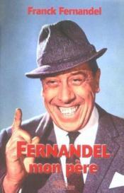 Fernandel Mon Pere - Couverture - Format classique