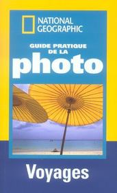 Guide Pratique De La Photo ; Voyages - Intérieur - Format classique