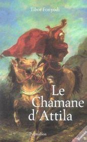 Le Chamane D'Attila - Intérieur - Format classique