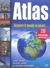 Atlas ; Decouvre Le Monde En Jouant - Intérieur - Format classique