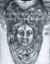 Les orfèvres français sous l'Ancien Régime - Couverture - Format classique