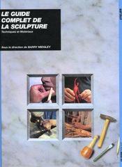 Guide Complet De La Sculpture Reedition - Intérieur - Format classique