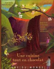 Une cuisine tout en chocolat ; 60 recettes et histoires autour du monde en chocolat - Intérieur - Format classique