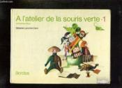 A L Atelier De La Souris Verte 1. - Couverture - Format classique