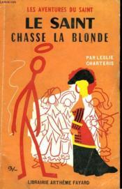 Le Saint Chasse La Blonde. Les Aventures Du Saint N°43. - Couverture - Format classique