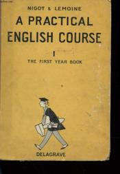 A Pratical English Course - Tome 1 - The First Year Book - Couverture - Format classique