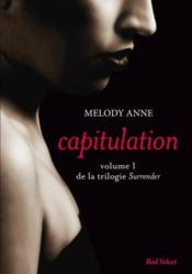 Vente livre :  Surrender t.1 ; capitulation  - Anne Melody