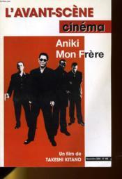 L'AVANT-SCENE CINEMA N°496 - ANIKI MON FRERE, un film de TAKESHI KITANO - Couverture - Format classique