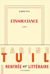 L'insouciance  - Karine Tuil